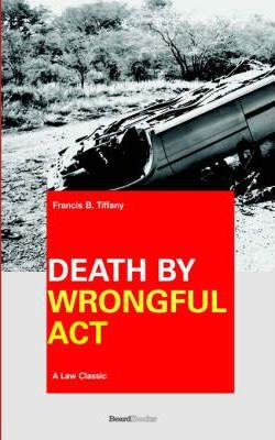 Death by Wrongful Act: a Treatise