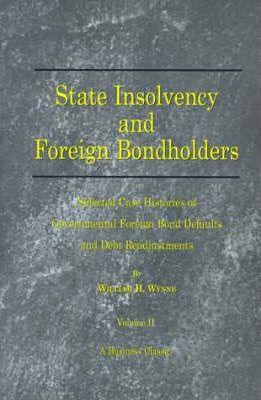 State Insolvency and Foreign Bondholders: Vol 2