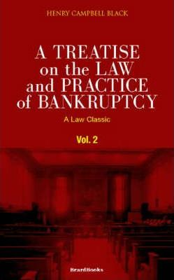 A Treatise on the Law and Practice of Bankruptcy: Under the Act of Congress of 1898 Vol 2