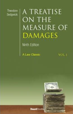 A Treatise on the Measure of Damages: or an Inquiry into the Principles Which Govern the Amount of Pecuniary Compensation Awarded by Courts of Justice: Vol 3