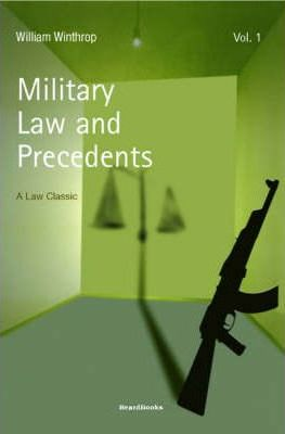 Military Law and Precedents: Vol 1
