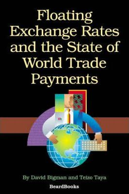 Floating Exchange Rates and the State of World Trade Payments