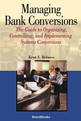 Managing Bank Conversions