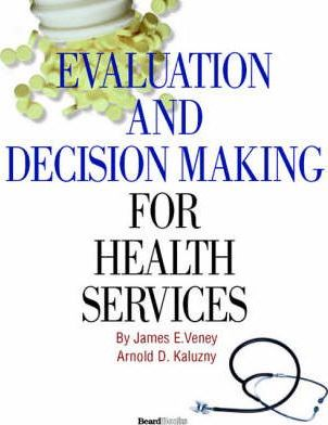 Evaluation and Decision Making for Health Services