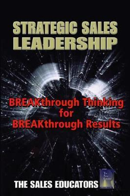 STRATEGIC LEADERSHIP:BRKTHRGHTHINKING F/BRKTHRGH RESULTS