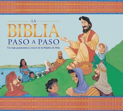Biblia Paso a Paso (Step by Step Bible Children's Illustrated Bible)