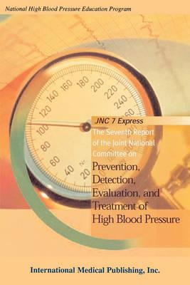 Jnc Express the Seventh Report of the Joint National Committee on Prevention, Detection, Evaluation and Treatment of High Blood Pressure