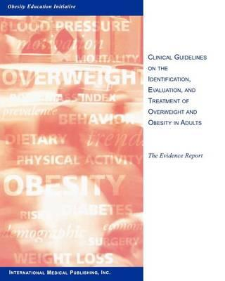 Clinical Guidelines on the Identification, Evaluation, and Treatment of Obesity in Adults