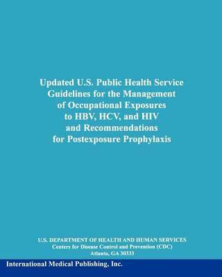 Updated U. S. Public Health Service Guidelines for the Management of Occupational Exposures to Hbv, Hcv, and HIV and Recommendations for Postexposure