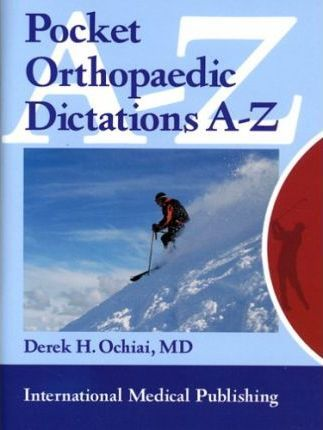Pocket Orthopaedic Dictations A-Z