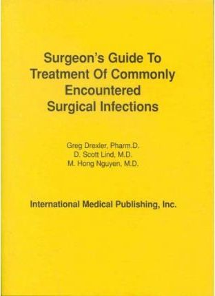 Surgeon's Guide to Treatment of Commonly Encountered Surgical Infections