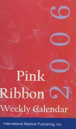 2006 Pink Ribbon (Breast Cancer) Calendar