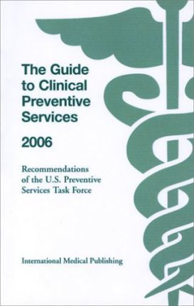 The Guide to Clinical Preventive Services 2006