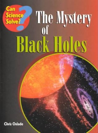 The Mystery of Black Holes