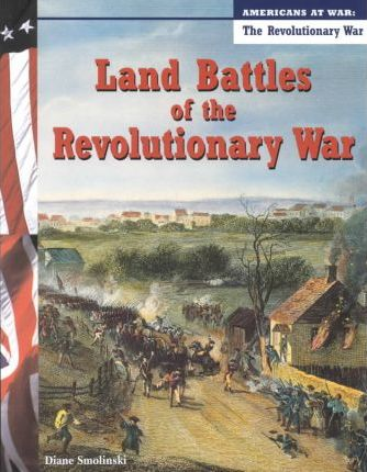 Land Battles of the Revolutionary War