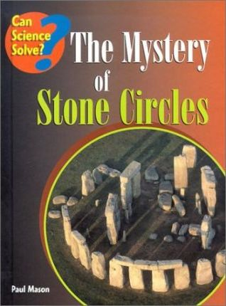 The Mystery of Stone Circles