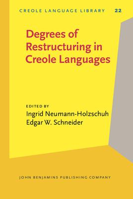 Degrees of Restructuring in Creole Languages