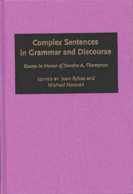 Complex Sentences in Grammar and Discourse