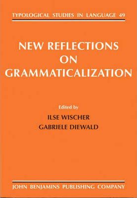 New Reflections on Grammaticalization