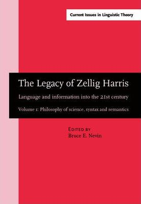 The Legacy of Zellig Harris: Philosophy of Science, Syntax and Semantics Volume 1