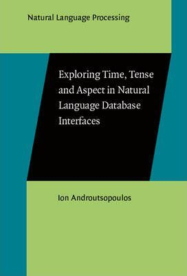 Exploring Time, Tense and Aspect in Natural Language Database Interfaces