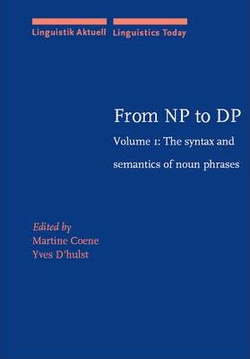 From NP to DP: Syntax and Semantics of Noun Phrases Volume 1