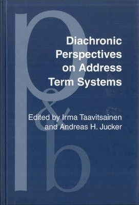 Diachronic Perspectives on Address Term Systems