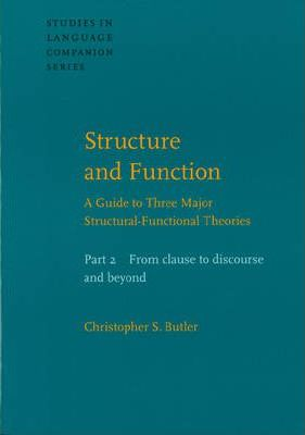 Structure and Function - A Guide to Three Major Structural-Functional Theories: From Clause to Discourse and Beyond Pt. 2