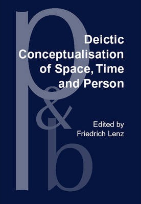 Deictic Conceptualisation of Space, Time and Person