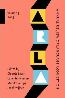 Annual Review of Language Acquisition 2003: Volume 3
