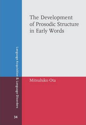 The Development of Prosodic Structure in Early Words
