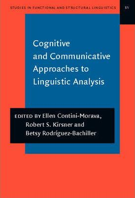 Cognitive and Communicative Approaches to Linguistic Analysis