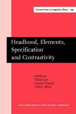 Headhood, Elements, Specification and Contrastivity