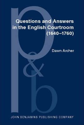 Questions and Answers in the English Courtroom (1640-1760)