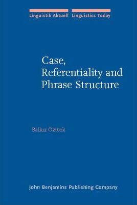 Case, Referentiality and Phrase Structure