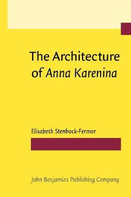 The Architecture of <i>Anna Karenina</i>