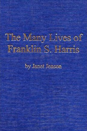 The Many Lives of Franklin S. Harris