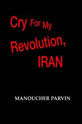 Cry for My Revolution, Iran