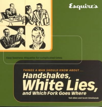 Handshakes White Lies and Which Fork Goes Where