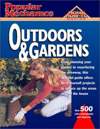 Popular Mechanics Outdoors and Gardens