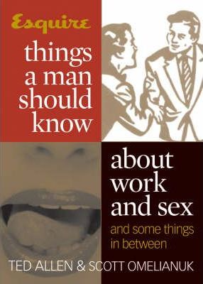 Things a Man Should Know About Work and Sex