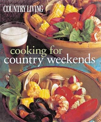 Country Living Cooking for Country Weekends