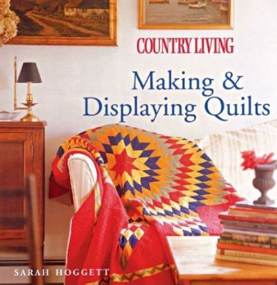Making and Displaying Quilts