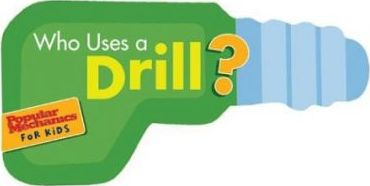 Who Uses a Drill?