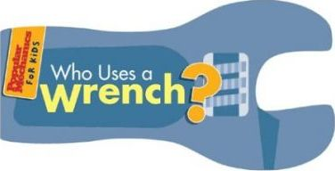 Who Uses a Wrench?