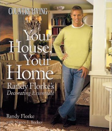 Country Living Your House, Your Home