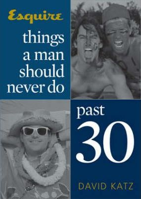 Things a Man Should Never Do Past 30