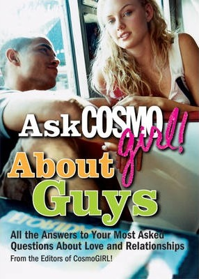 "Ask ""Cosmogirl!"" About Guys"
