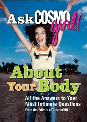 "Ask ""Cosmogirl!"" About Your Body"