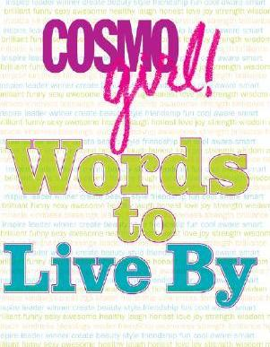 Cosmogirl! Words to Live by